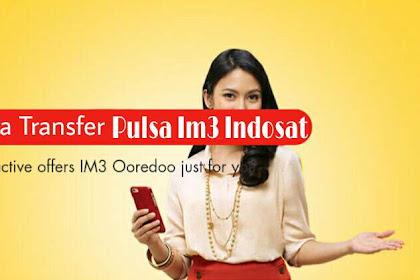 Cara Paling Baru Transfer Pulsa Im3 Indosat
