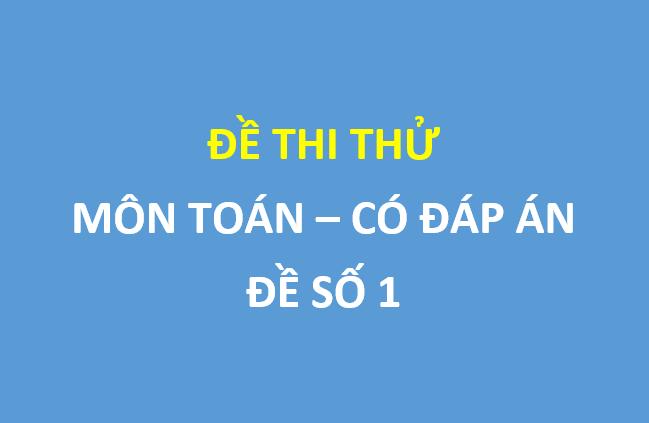 Đề số 1 - Đề thi thử môn toán lần 1 trường thpt chuyên Lê Qúy Đôn