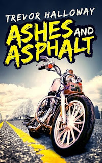 trevor halloway, ashes and asphalt, biking book, motorcyle book, crosscountry book