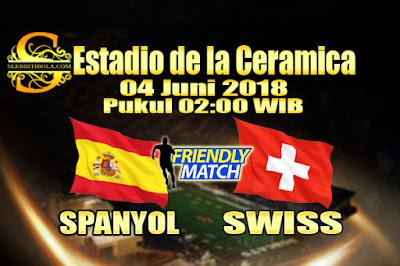 AGEN BOLA ONLINE TERBESAR - PREDIKSI SKOR PERSAHABATAN SPANYOL VS SWISS 04 JUNI 2018