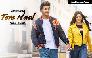 tere naal by jass manak, jass manak tere naal latest punjabi song, tere naal song lyrics