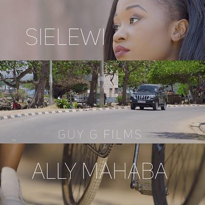 NEW AUDIO | ALLY MAHABA - SIELEWI | Download