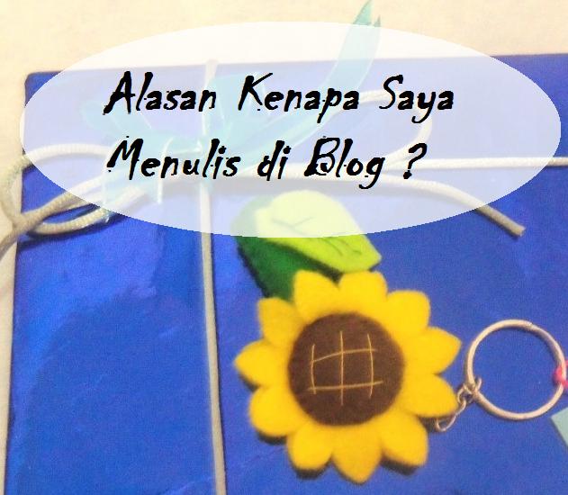 Alasan Sederhana Kenapa Menulis di Blog