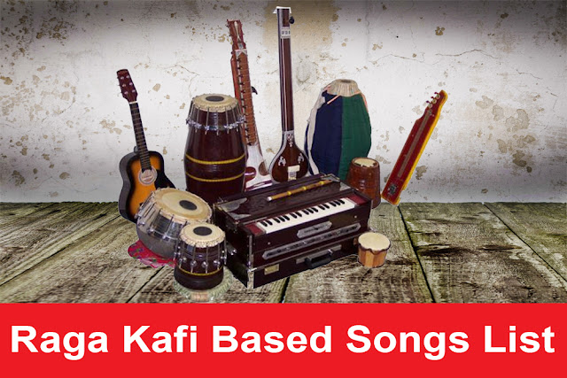 Raga Kafi Based Songs List