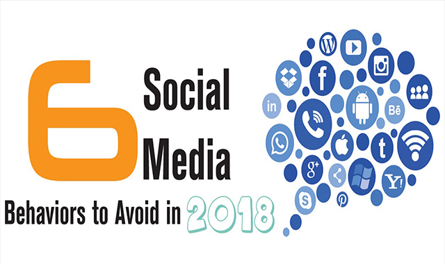 6 Social Media Behaviors To Avoid In 2018