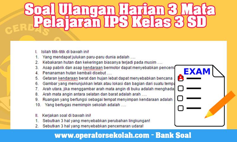 Soal Ulangan Harian 3 Mata Pelajaran IPS Kelas 3 SD
