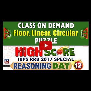 High Score | Class On Demand : Floor,Linear & Circular Puzzle | Day 12 | Reasoning | IBPS RRB 2017