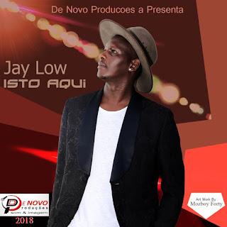 Jay Low - Isto Aqui