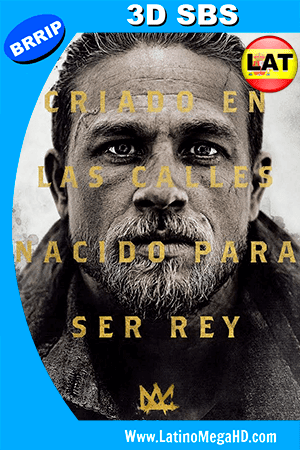 El Rey Arturo: La Leyenda de la Espada (2017) Latino Full 3D SBS 1080P ()