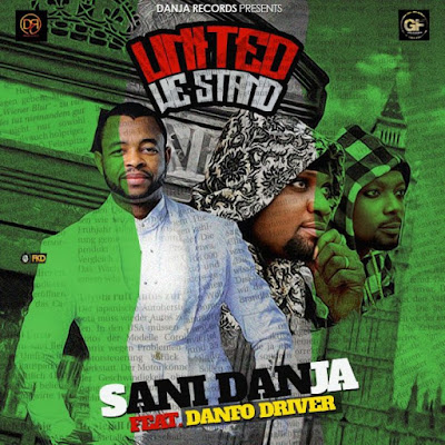 Sani Danja Ft. Danfo Driver – United We Stand