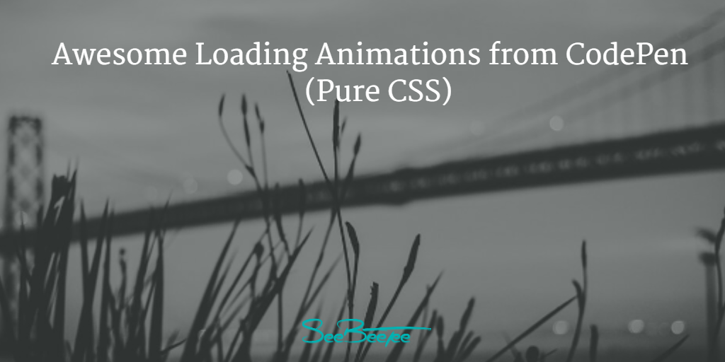 40+ CSS Loading Animations from CodePen (Pure CSS)