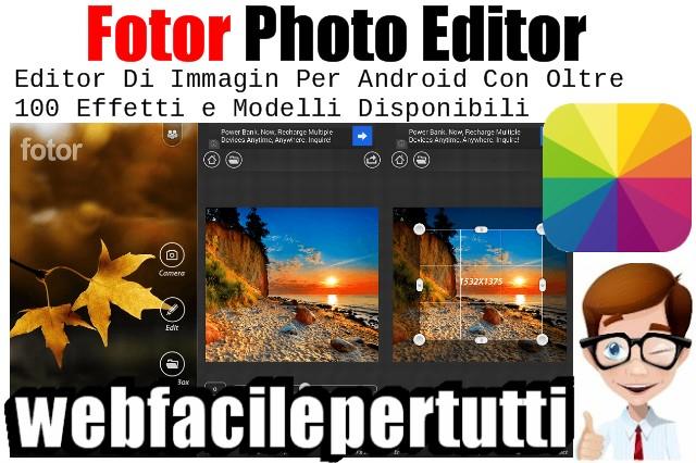 Fotor Photo Editor |  Editor Di Immagin Per Android Con Oltre 100 Effetti e Modelli Disponibili