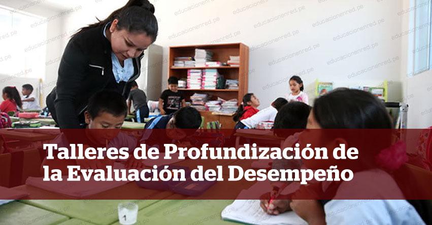 MINEDU: Últimos días para las inscripciones a Talleres de Profundización de la Evaluación del Desempeño Docente - www.minedu.gob.pe