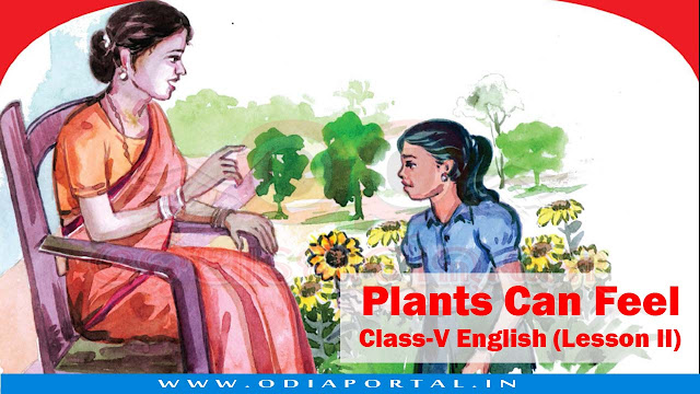 Plants Can Feel - Class-V English (Lesson II) - Text, Activity and Answers, odisha government primary school, opepa,