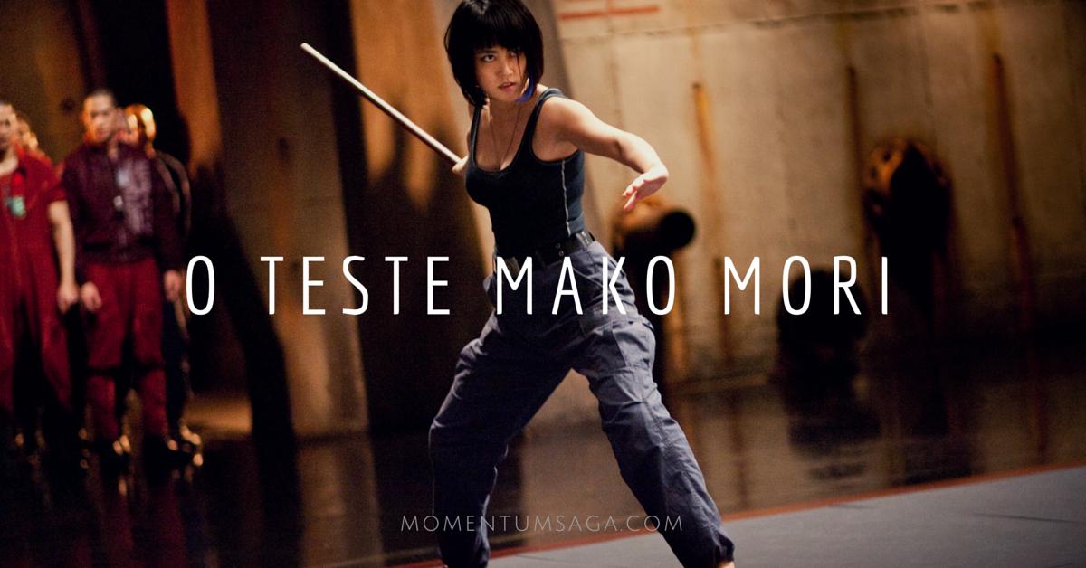 O Teste Mako Mori