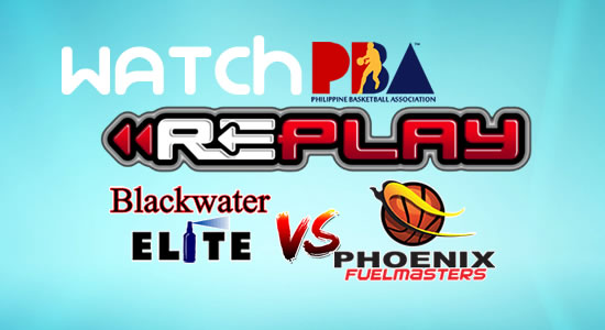 Video List: Blackwater vs Phoenix game replay February 21, 2018 PBA Philippine Cup