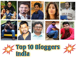 Top 10 Famous Bloggers in India, TOP 10 Indian Bloggers of 2019, The 10 Best Bloggers From India Which are the top 10 bloggers in India