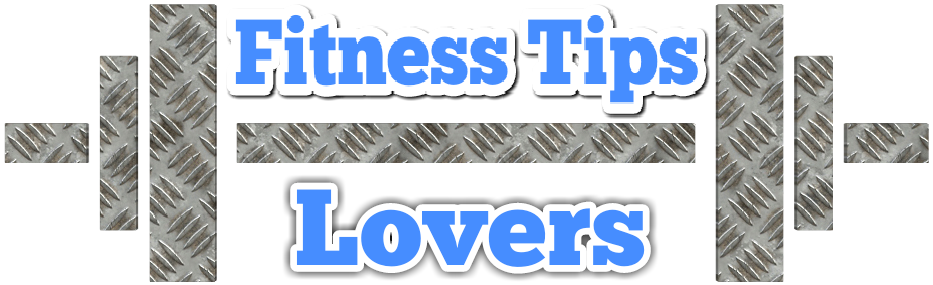 Fitness Tips Lovers