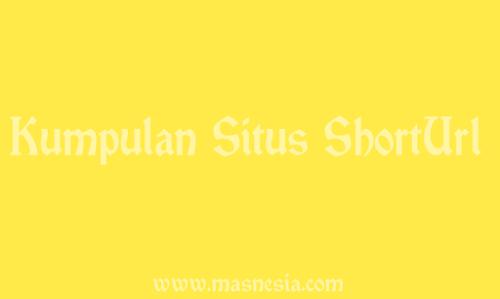Kumpulan Situs ShortUrl Perpendek Link