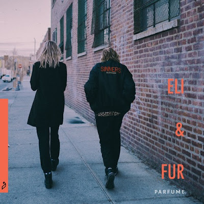 Eli & Fur Drop New Single 'Parfume'
