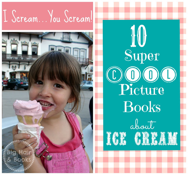 List of 10 super cool picture books about ice cream #picturebook #icecream #list #kids #kidlit #summer