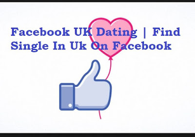 Facebook UK Dating   Facebook Singles Dating Site UK - How To Find Singles On Facebook