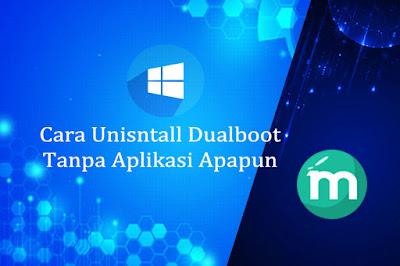 Cara Unisntall Dualboot Tanpa Aplikasi Apapun