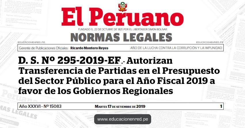 D. S. Nº 295-2019-EF - Autorizan Transferencia de Partidas en el Presupuesto del Sector Público para el Año Fiscal 2019 a favor de los Gobiernos Regionales