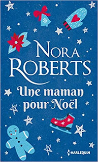 https://lesreinesdelanuit.blogspot.com/2018/11/une-maman-pour-noel-de-nora-roberts.html