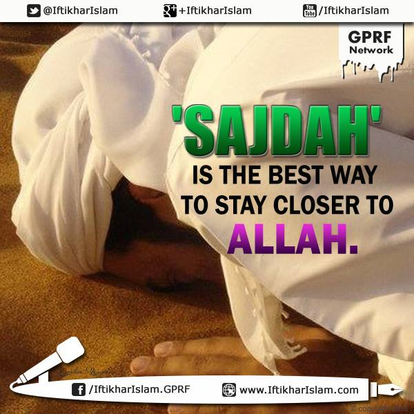 Ifty Quotes : Sajdah is the best way to stay closer to Allah: Iftikhar Islam