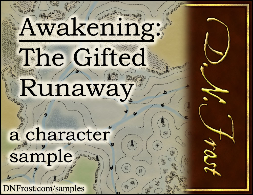 Awakening, The Gifted Runaway: start reading free http://www.dnfrost.com/2017/06/awakening-gifted-runaway-character.html #TotKW A character sample by D.N.Frost @DNFrost13 Part of a series.