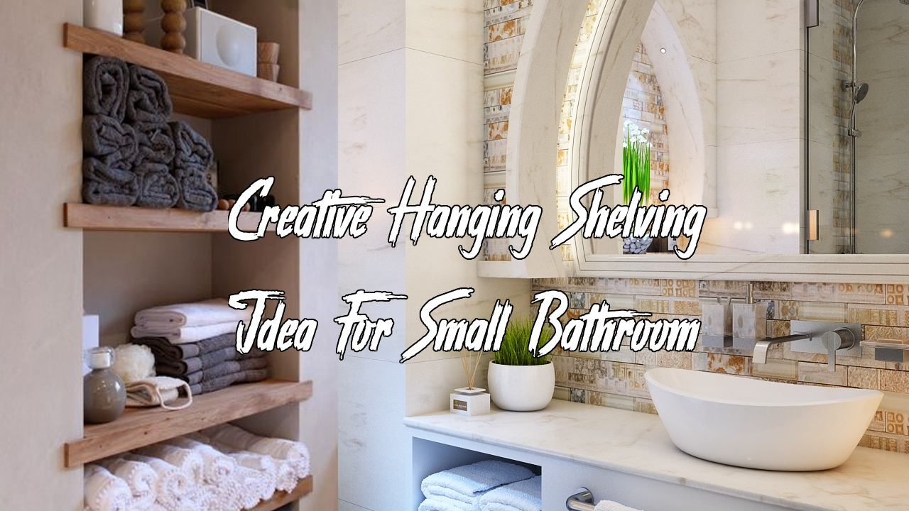 5 Creative Hanging Shelving Idea For Small Bathroom