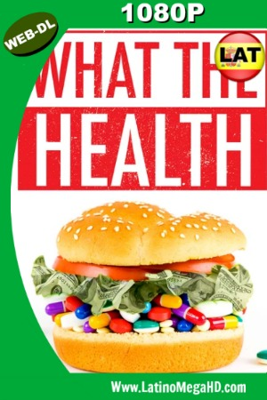 What the Health (2017) Latino HD WEB-DL 1080P ()