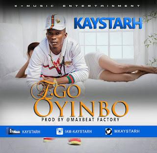 Kay starh- Ego Oyinbo