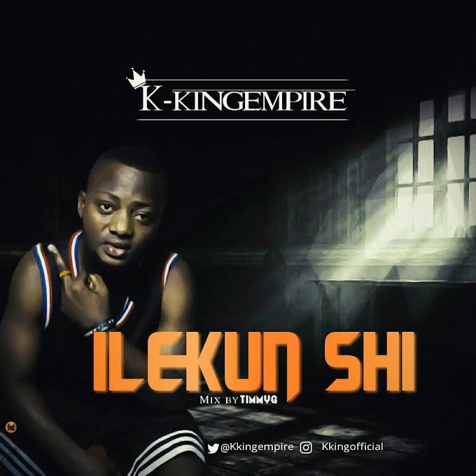 [music];k-king-Ilekun shi- Prod. By Timmy Gee