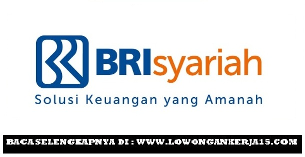 Lowongan Kerja Online PT Bank BRI Syariah Tbk