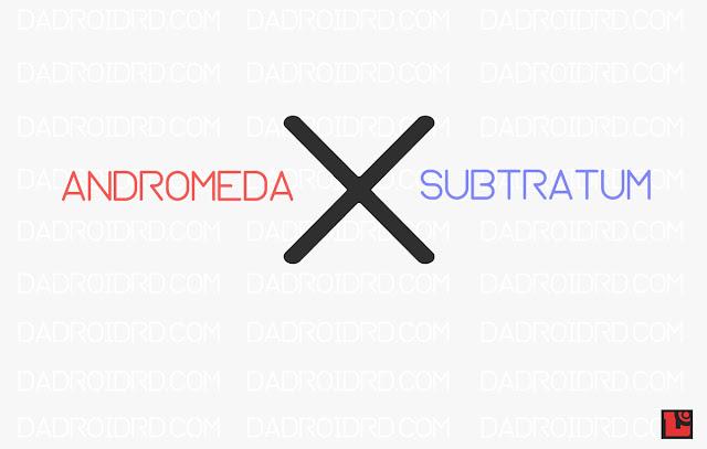Cara Memasang subtratum dan Andromeda tanpa ROOT Android Oreo