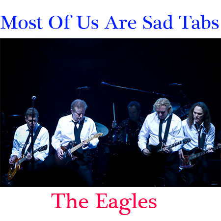 Most Of Us Are Sad Tabs The Eagles - How To play Most Of Us Are Sad On Guitar; The Eagles - Best Of My Love Guitar Tabs Chords; sheet music; Best Of My Love Tabs The Eagles - How To play Best Of My Love; the eagles best of my love chords; the eagles songs; the eagles members; glenn frey eagles; the eagles tour 2018; don henley eagles; the eagles movie; are the eagles still together; how old are the guys from the eagles; eagles love will keep us alive; eagles on the border; best of my love eagles chords; the best of my love emotions; best of my love eagles lyrics; learn to play guitar; guitar for beginners; guitar lessons for beginners learn guitar guitar classes guitar lessons near me; acoustic guitar for beginners bass guitar lessons guitar tutorial electric guitar lessons best way to learn guitar guitar lessons for kids acoustic guitar lessons guitar instructor guitar basics guitar course guitar school blues guitar lessons; acoustic guitar lessons for beginners guitar teacher piano lessons for kids classical guitar lessons guitar instruction learn guitar chords guitar classes near me best guitar lessons easiest way to learn guitar best guitar for beginners; electric guitar for beginners basic guitar lessons learn to play acoustic guitar learn to play electric guitar guitar teaching guitar teacher near me lead guitar lessons music lessons for kids guitar lessons for beginners near who sings you got the best of my love; rod stewart the best of my love; eagles best of my love other recordings of this song; best of my love eagles; desperado chords; eagles chords; best of my love chords emotions; best of my love sheet music; best of my love chords chordie; best of my love guitar tuning; best of my love uke chords