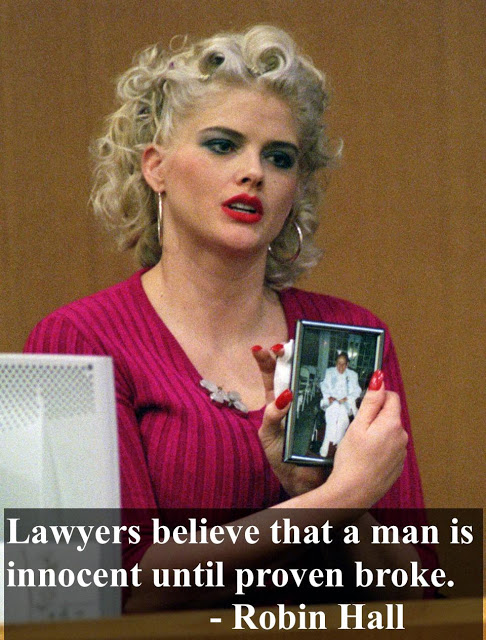 Anna Nicole Smith holds a photo of her late husband J. Howard Marshall II in Probate Court, 2001. 'Lawyers believe that a man is innocent until proven broke.' - Robin Hall. Court Complexities and Legal Fiction, A Moron In A Hurry marchmatron.com