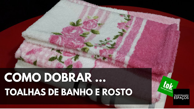 Como dobrar toalhas de cama e banho?