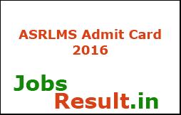ASRLMS Admit Card 2016