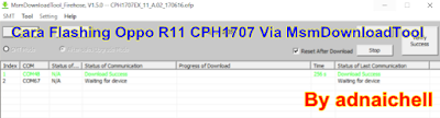 Cara Flashing Oppo R11 CPH1707 Via MsmDownloadTool