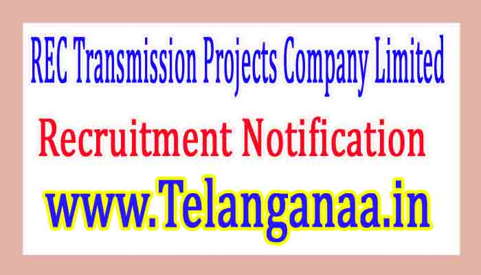 REC Transmission Projects Company Limited RECTPCL Recruitment Notification 2017