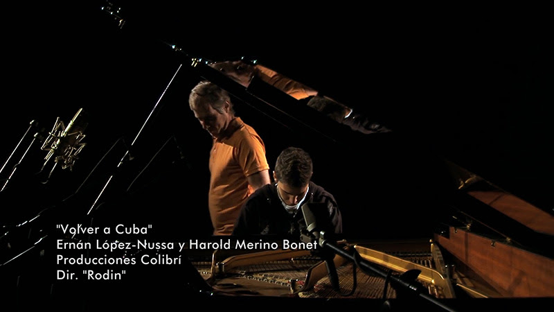 Ernán López-Nussa y Harold Merino Bonet - ¨Volver a Cuba¨ - Videoclip - Dirección: Rodin - Portal Del Vídeo Clip Cubano
