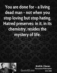 Quotes Real Man: You are for a living dead man not when you stop loving but stop but stop hating