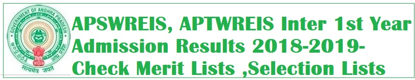 ✉ APSWR Jr.Colleges Admissions Results Selection list and Merit lists 2018-APSWREIS, APTWREIS Inter 1st Year Admission Results 2018 ✉