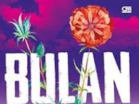 "Resensi Novel Populer ""BULAN"" Tere Liye Lengkap"