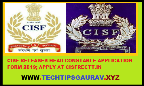 CISF HEAD CONSTABLE APPLICATION FORM APPLY NOW
