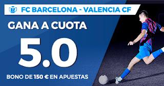 Paston Megacuota Copa del Rey Barcelona vs Valencia 1 febrero