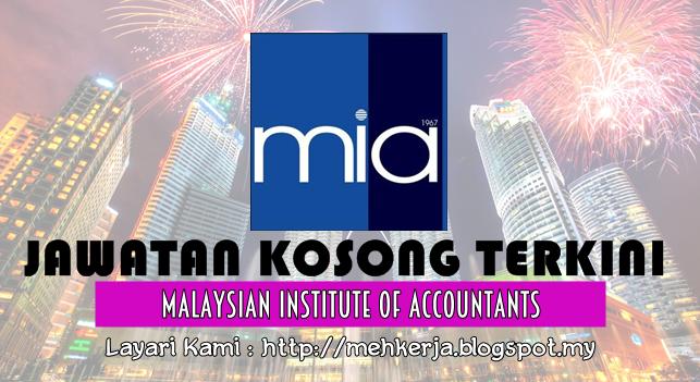 Jawatan Kosong Terkini 2016 di Malaysian Institute of Accountants (MIA)